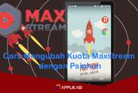 Cara Mengubah Kuota Maxstream dengan Psiphon