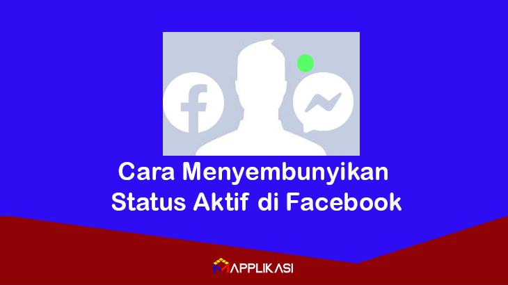 Cara Menyembunyikan Status Aktif di Facebook