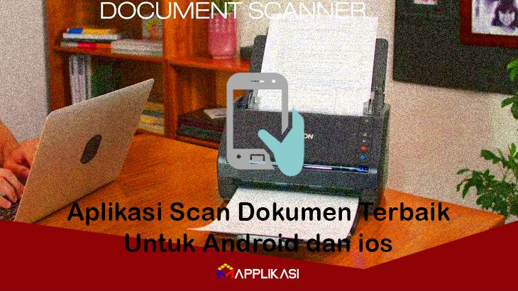 Aplikasi Scan Dokumen Terbaik