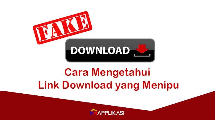 Cara Mengetahui Link Download yang Menipu