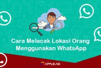 Cara melacak lokasi menggunakan Whatsapp