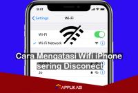 Cara Mengatasi Wifi iPhone sering Disconect