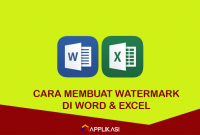 Cara Membuat Watermark di Word dan Excel