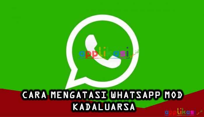 Cara Mengatasi Whatsapp mod yang Kadaluarsa